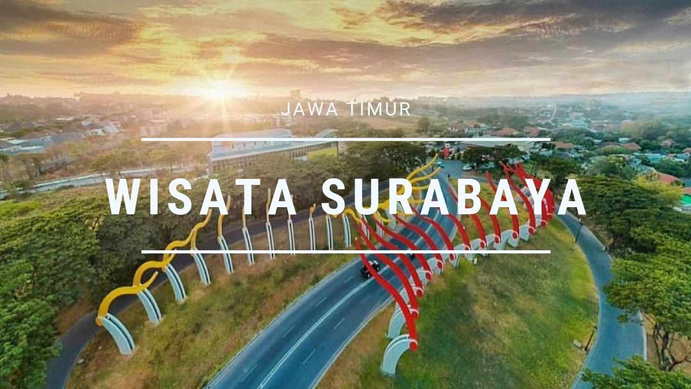 Rekomendasi 7 Wisata Surabaya Untuk Menghabiskan Waktu Berlibur mu!
