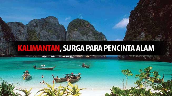 Kalimantan, Surga Para Pencinta Alam