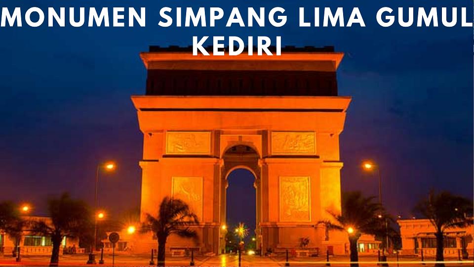 Monumen Simpang Lima Gumul- Kediri