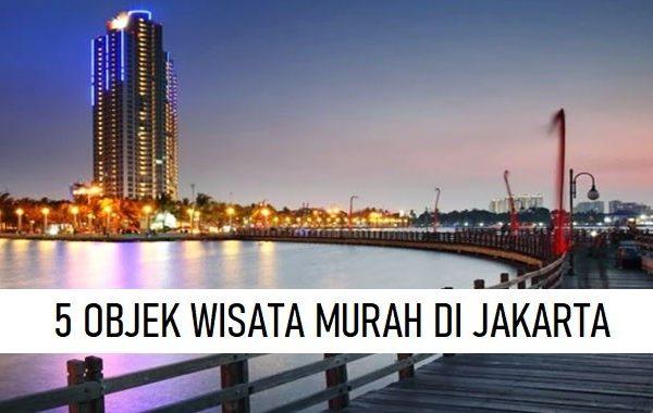 5 OBJEK WISATA MURAH DI JAKARTA