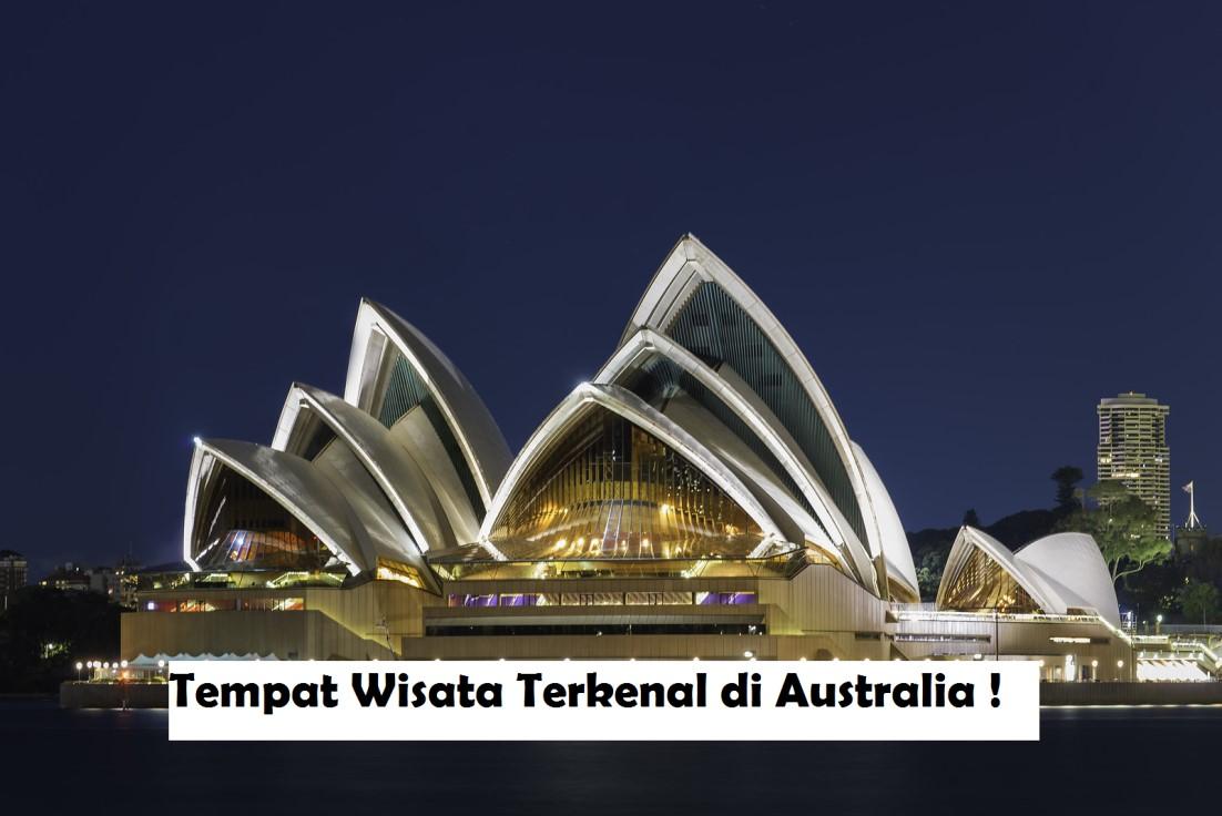 TEMPAT WISATA TERKENAL DI AUSTRALIA