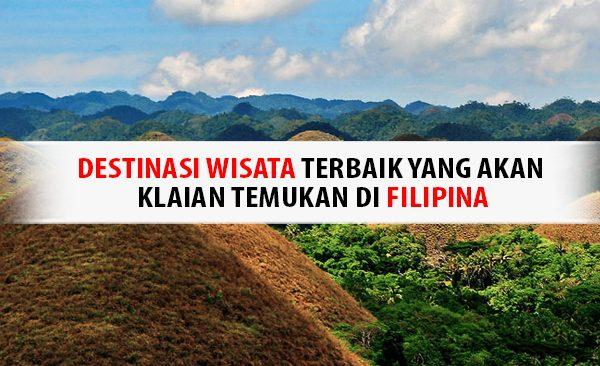 Destinasi Wisata Terbaik yang Akan Klaian Temukan di Filipina